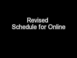 Revised Schedule for Online PowerPoint PPT Presentation