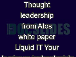 ascent Thought leadership from Atos white paper Liquid IT Your business technologists