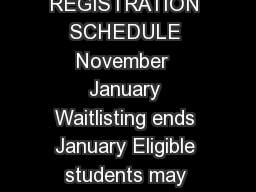 SPRING  REGISTRATION SCHEDULE November  January Waitlisting ends January Eligible students may register on  my