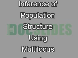 Copyright  by the Genetics Society of America Inference of Population Structure Using Multilocus Genotype Data Jonathan K