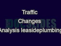 Traffic Changes Analysis leasideplumbing