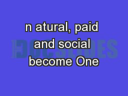 n atural, paid and social become One