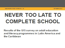 NEVER TOO LATE TO COMPLETE SCHOOL