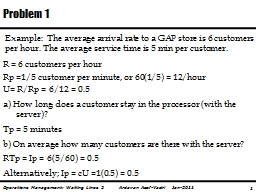 Example:  The average arrival rate to a GAP store is 6 cust