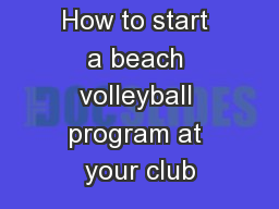 How to start a beach volleyball program at your club