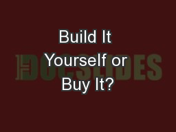 Build It Yourself or Buy It?