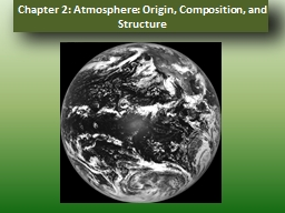 Chapter 2: Atmosphere: Origin, Composition, and Structure