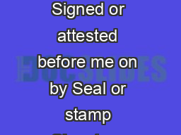 NotarizationCertication for registered owner signature State of County of Signed or attested before me on by Seal or stamp Signature Printed or stamped name Title and Dealer or countyofce number or no