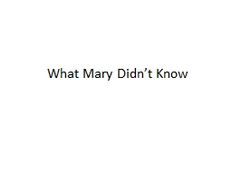 What Mary Didn't Know