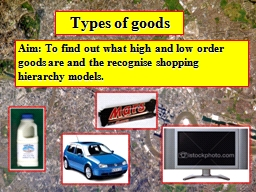 Types of goods PowerPoint PPT Presentation