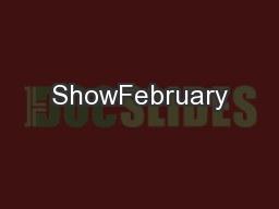 ShowFebruary