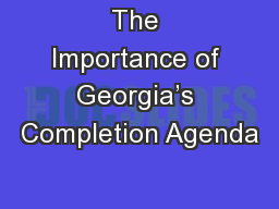 The Importance of Georgia's Completion Agenda