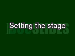 Setting the stage PowerPoint PPT Presentation
