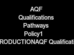 AQF Qualifications Pathways Policy1    INTRODUCTIONAQF Qualifications