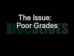The Issue:  Poor Grades