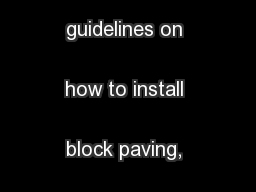 These are basic guidelines on how to install block paving, please  ...
