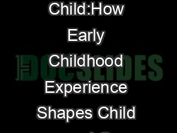 the Developing Child:How Early Childhood Experience Shapes Child and C