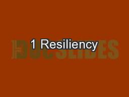 1 Resiliency