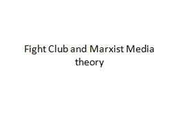 Fight Club and Marxist Media theory PowerPoint PPT Presentation