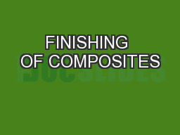 FINISHING OF COMPOSITES PowerPoint PPT Presentation