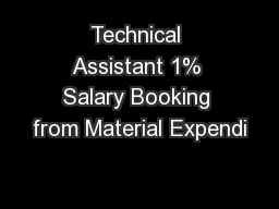 Technical Assistant 1% Salary Booking from Material Expendi