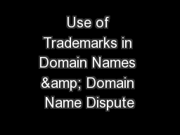 Use of Trademarks in Domain Names & Domain Name Dispute