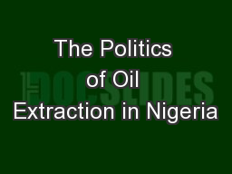 The Politics of Oil Extraction in Nigeria