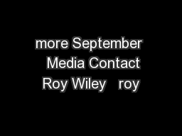 more September   Media Contact Roy Wiley   roy PowerPoint PPT Presentation