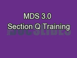 MDS 3.0 Section Q Training