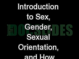 An Introduction to Sex, Gender, Sexual Orientation, and How