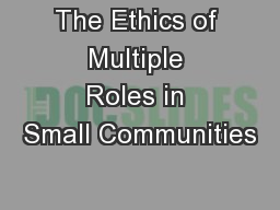 The Ethics of Multiple Roles in Small Communities