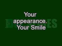 Your appearance. Your Smile