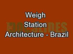 Weigh Station Architecture - Brazil