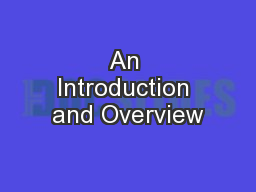 An Introduction and Overview
