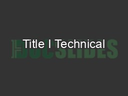 Title I Technical PowerPoint PPT Presentation