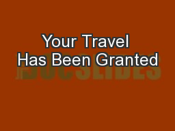 Your Travel Has Been Granted