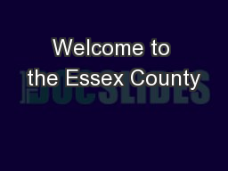 Welcome to the Essex County PowerPoint PPT Presentation