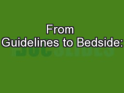 From Guidelines to Bedside: