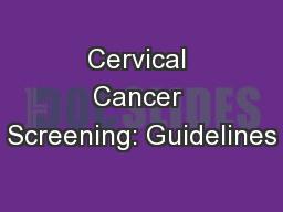 Cervical Cancer Screening: Guidelines