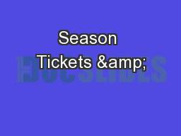 Season Tickets &