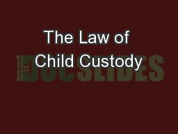 The Law of Child Custody PowerPoint PPT Presentation