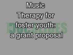 Music Therapy for foster youth: a grant proposal