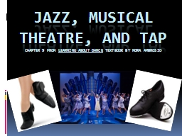 Jazz, musical theatre, and tap