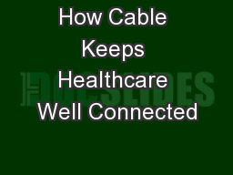 How Cable Keeps Healthcare Well Connected