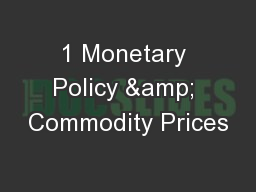 1 Monetary Policy & Commodity Prices PowerPoint PPT Presentation