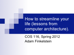 How to streamline your life (lessons from computer architec