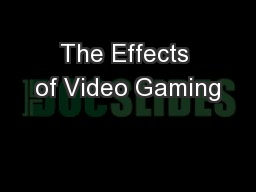 The Effects of Video Gaming