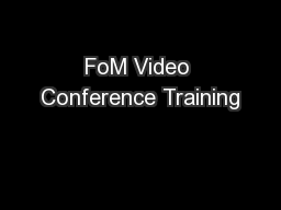 FoM Video Conference Training PowerPoint PPT Presentation
