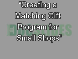 """""""Creating a Matching Gift Program for Small Shops"""""""