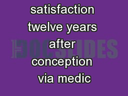 Couple satisfaction twelve years after conception via medic